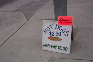 Hot Dogs 250 why pay 500